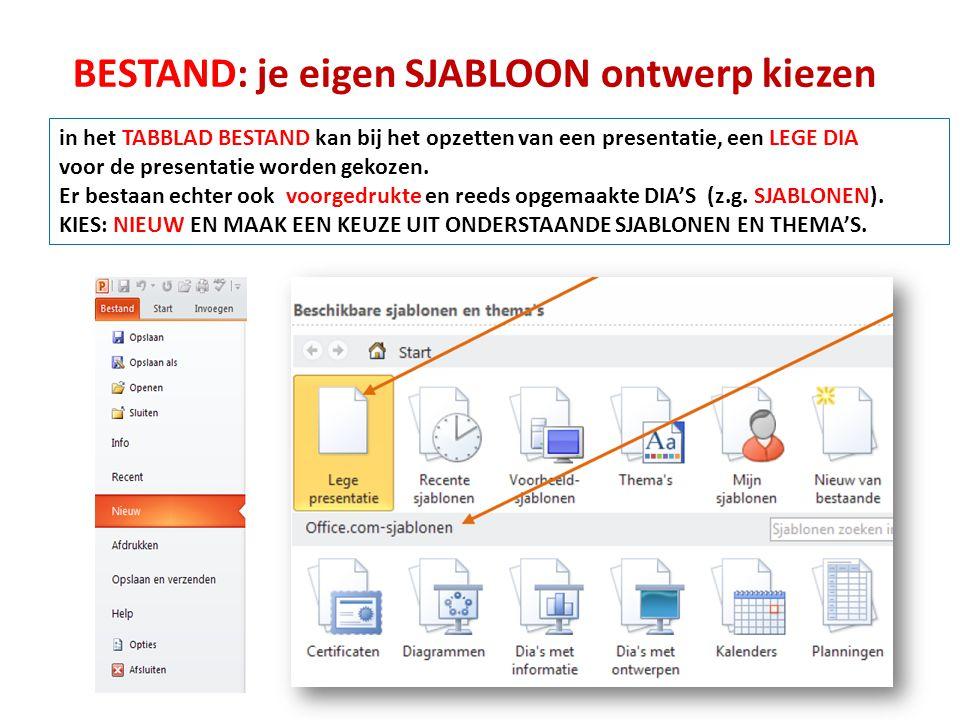 BESTAND: je eigen SJABLOON ontwerp kiezen in het TABBLAD BESTAND kan bij het opzetten van een presentatie, een LEGE DIA voor de presentatie worden gek