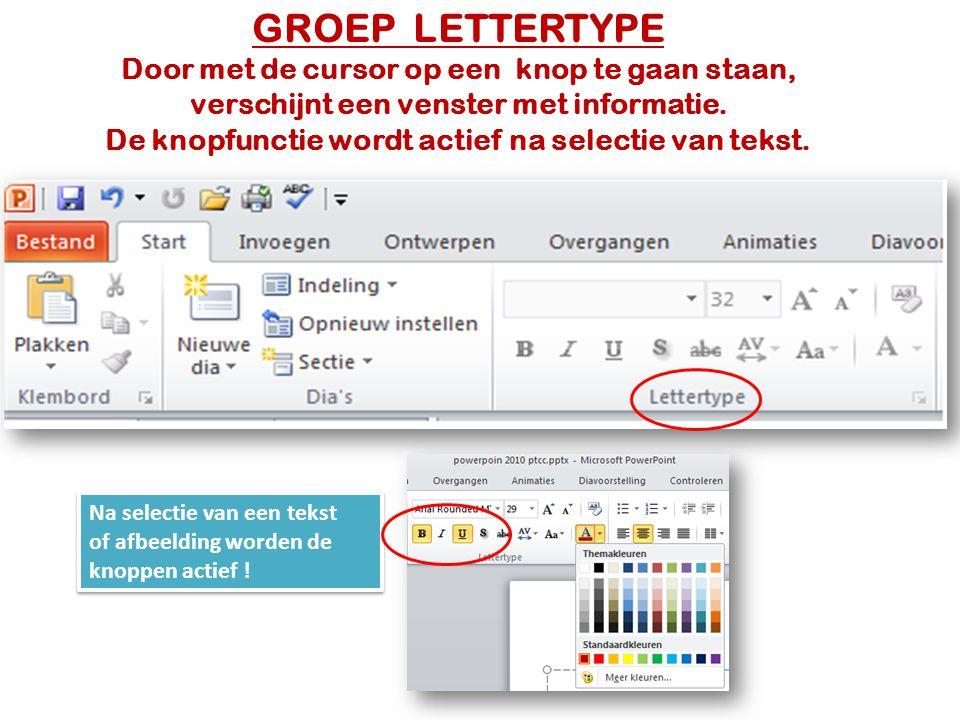 GROEP LETTERTYPE Door met de cursor op een knop te gaan staan, verschijnt een venster met informatie. De knopfunctie wordt actief na selectie van teks