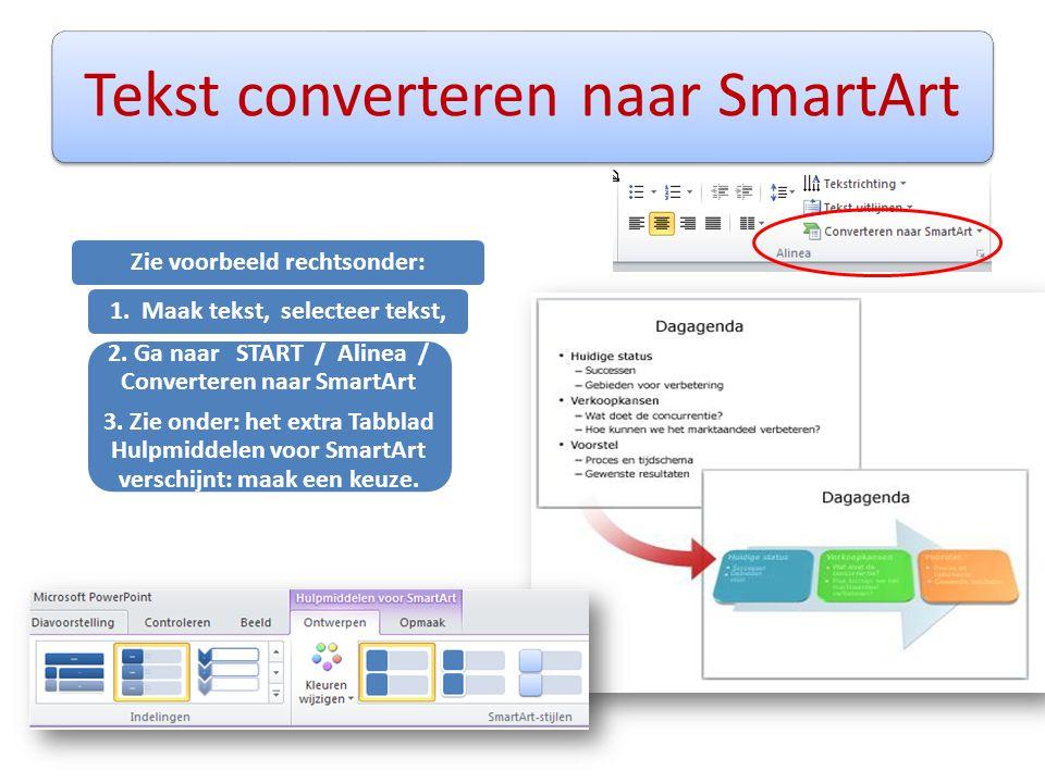 Tekst converteren naar SmartArt Zie voorbeeld rechtsonder: 1. Maak tekst, selecteer tekst, 2. Ga naar START / Alinea / Converteren naar SmartArt 3. Zi
