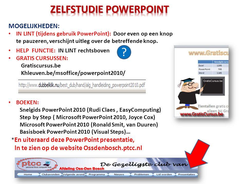MOGELIJKHEDEN: • IN LINT (tijdens gebruik PowerPoint): Door even op een knop te pauzeren, verschijnt uitleg over de betreffende knop. • HELP FUNCTIE: