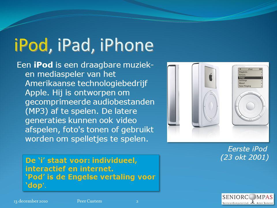 iPod, iPad, iPhone Een iPod is een draagbare muziek- en mediaspeler van het Amerikaanse technologiebedrijf Apple.