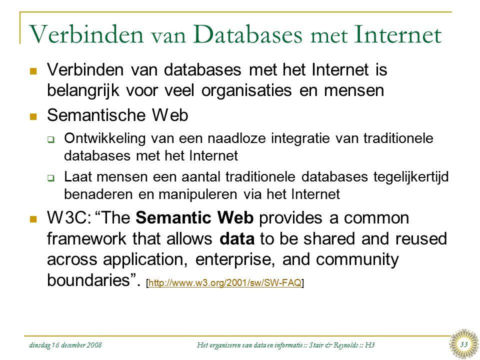 dinsdag 16 december 2008 Het organiseren van data en informatie :: Stair & Reynolds :: H3 33 Verbinden van Databases met Internet  Verbinden van data
