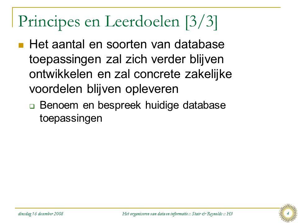 dinsdag 16 december 2008 Het organiseren van data en informatie :: Stair & Reynolds :: H3 4 Principes en Leerdoelen [3/3]  Het aantal en soorten van