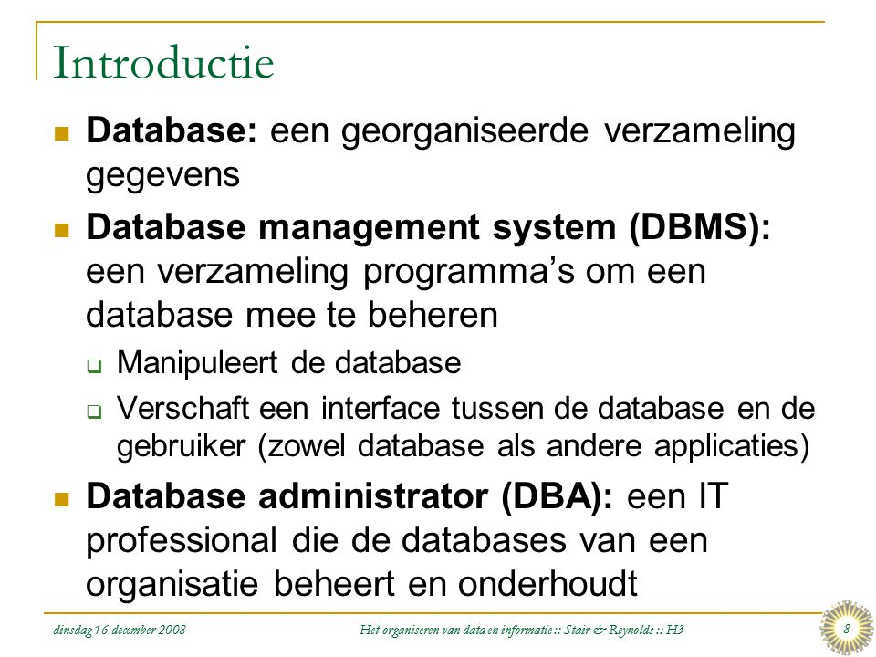 dinsdag 16 december 2008 Het organiseren van data en informatie :: Stair & Reynolds :: H3 29 Datamanipulatie en Rapportage [1/2]  Structured Query Language (SQL): Dé standaard vraagtaal voor relationele databases  Query-By-Example (QBE): een visuele benadering om SQL vragen te formuleren  Data manipulation language (DML): Commando's die de data in een database manipuleren  Database programma's kunnen rapporten documenten, en allerlei andere vormen van uitvoer produceren