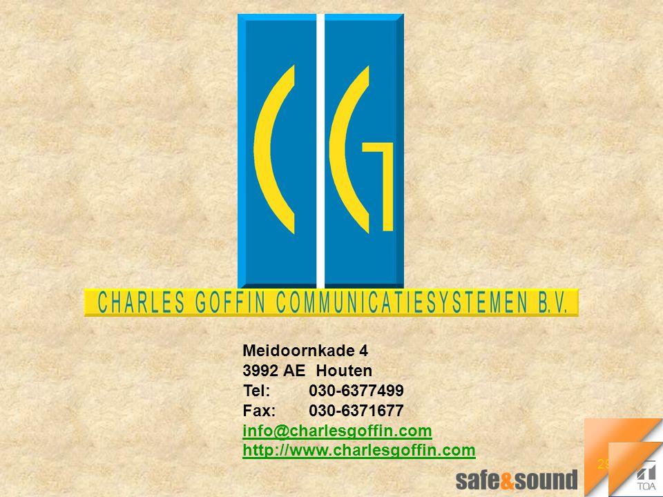 29 Meidoornkade 4 3992 AE Houten Tel:030-6377499 Fax:030-6371677 info@charlesgoffin.com http://www.charlesgoffin.com info@charlesgoffin.com http://www