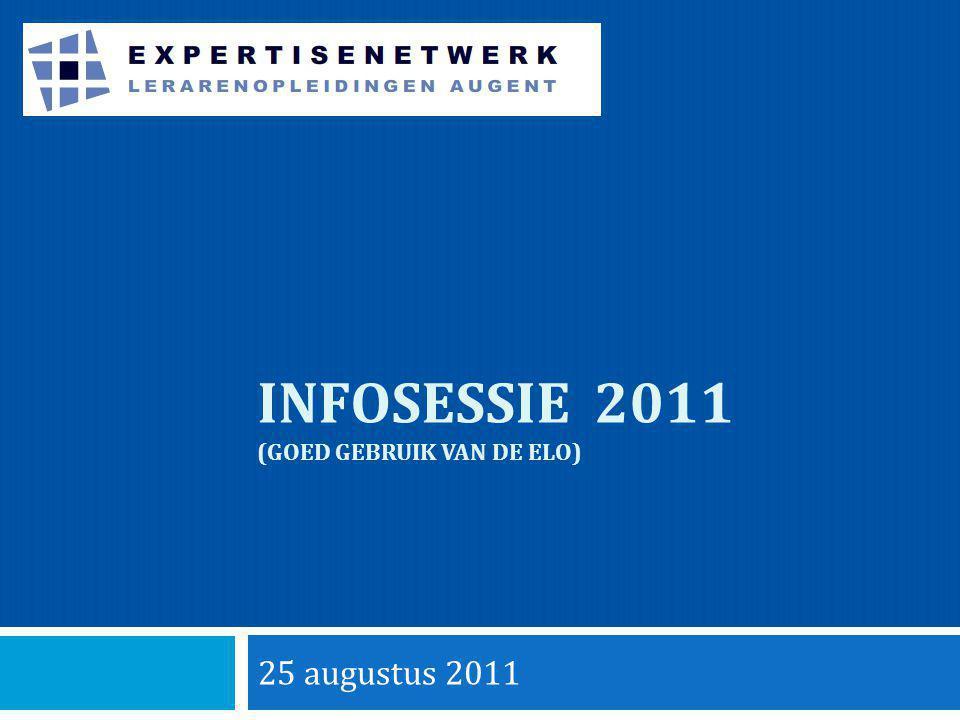 INFOSESSIE 2011 (GOED GEBRUIK VAN DE ELO) 25 augustus 2011