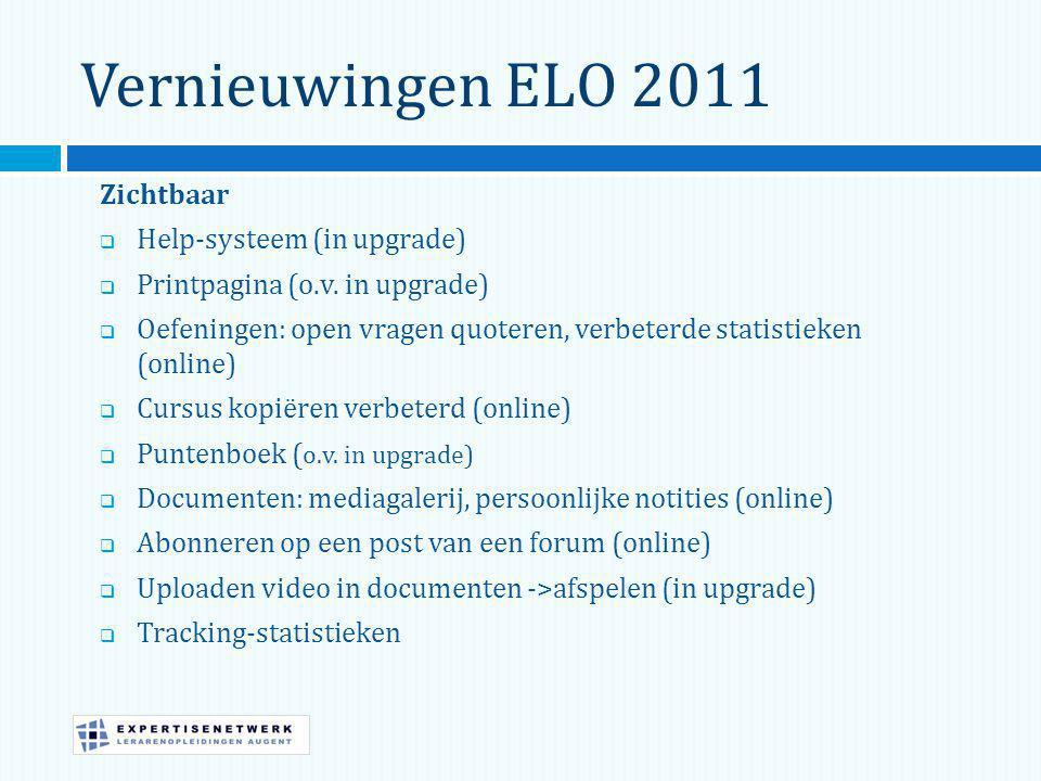 Vernieuwingen ELO 2011 Zichtbaar  Help-systeem (in upgrade)  Printpagina (o.v.