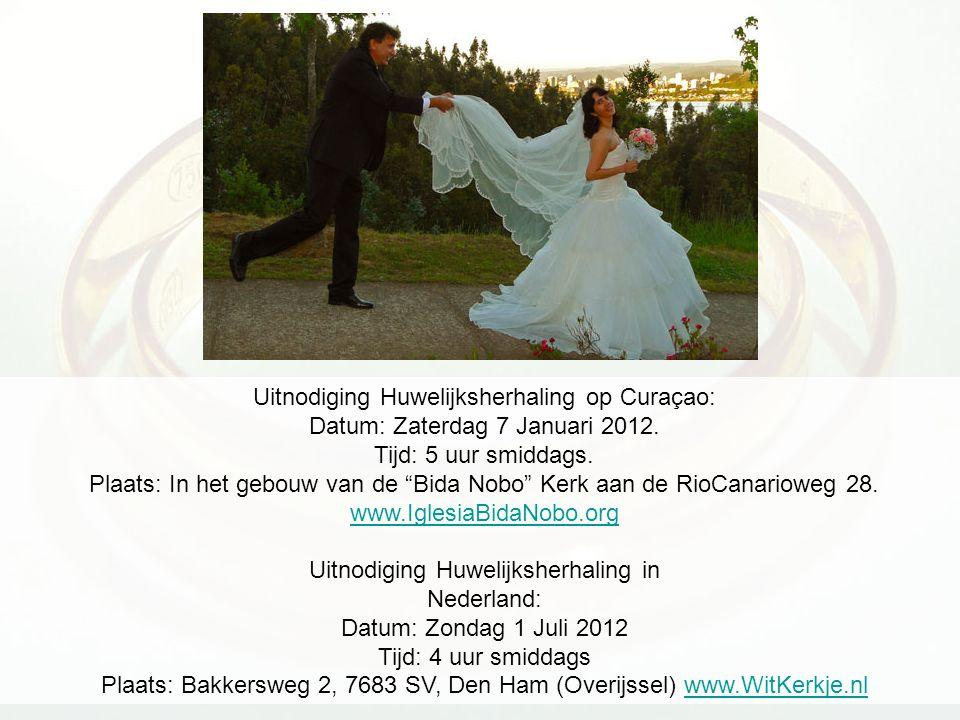 Uitnodiging Huwelijksherhaling op Curaçao: Datum: Zaterdag 7 Januari 2012.