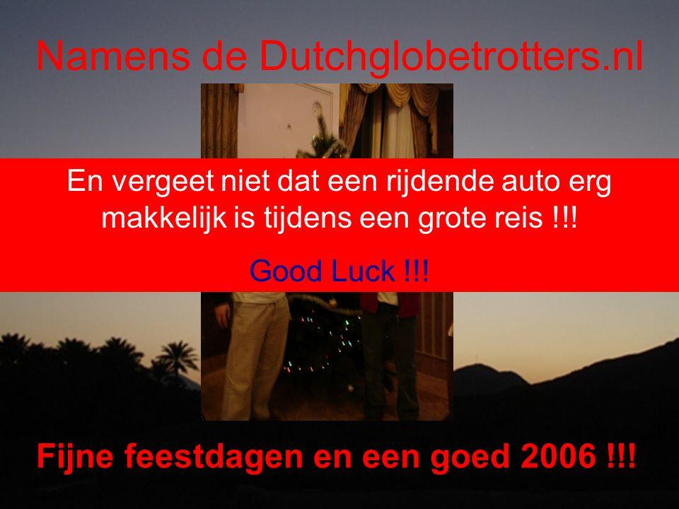 Namens de Dutchglobetrotters.nl Fijne feestdagen en een goed 2006 !!.