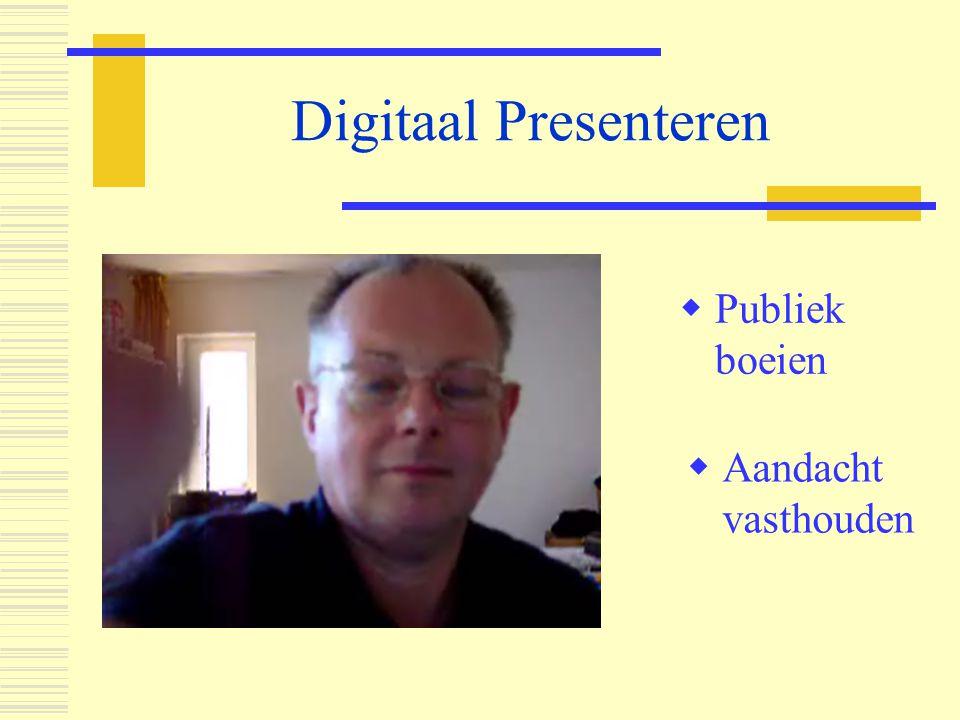 Digitaal Presenteren Stilstaan bij de vorm van je presentatie  Een interactief karakter  Multimediaal  Beeld + Tekst + Geluid (gesproken woord)