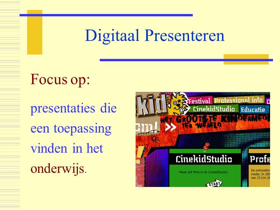 Digitaal Presenteren Stilstaan bij de vorm van je presentatie  Een interactief karakter  Multimediaal  Beeld + Tekst + Geluid (gesproken woord)  Adaptief karakter