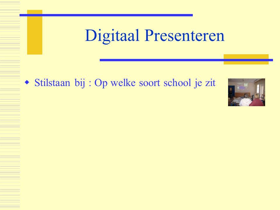 Digitaal Presenteren Stilstaan bij de presentatiemogelijkheden op school  Krijtjes bord  Klitteband bord  Flip-over  Overhead projector  PC + Beamer  PC + Smart board  Video recorder