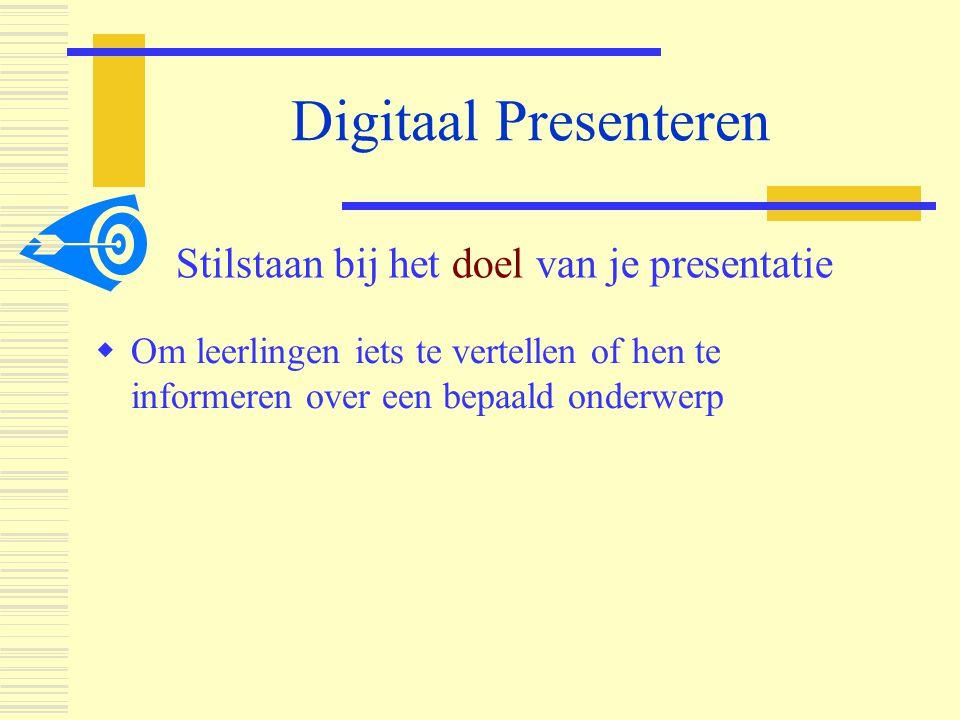 Digitaal Presenteren  Boei je toehoorders / de kijkers Basisregels van presenteren in 't algemeen  Begin met een kwinkslag  Houd de aandacht vast  Geeft het een kop en een staart (structuur)  Sluit goed af (5 manieren)