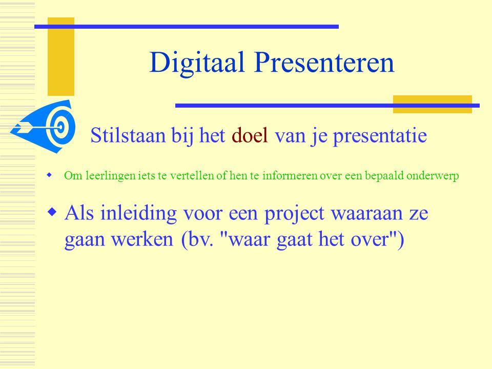 Digitaal Presenteren  Je presenteert niet alleen kennis (de inhoud)  Je presenteert ook jezelf  Afhankelijk van het type presentatie zul je dus stil moeten staan bij jouw eigen invloed erop.