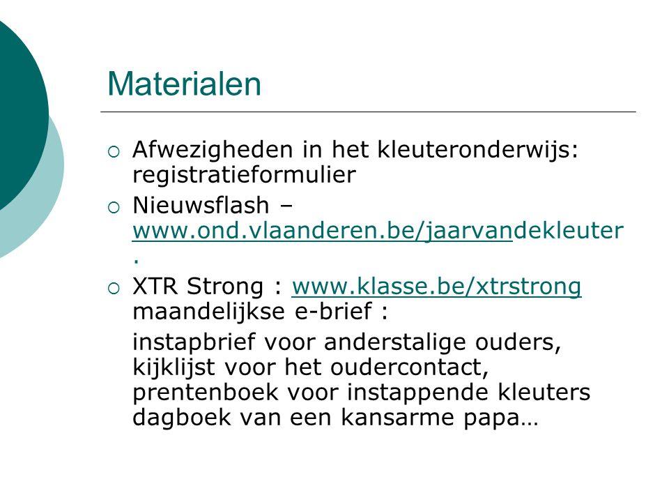 Materialen  Afwezigheden in het kleuteronderwijs: registratieformulier  Nieuwsflash – www.ond.vlaanderen.be/jaarvandekleuter. www.ond.vlaanderen.be/