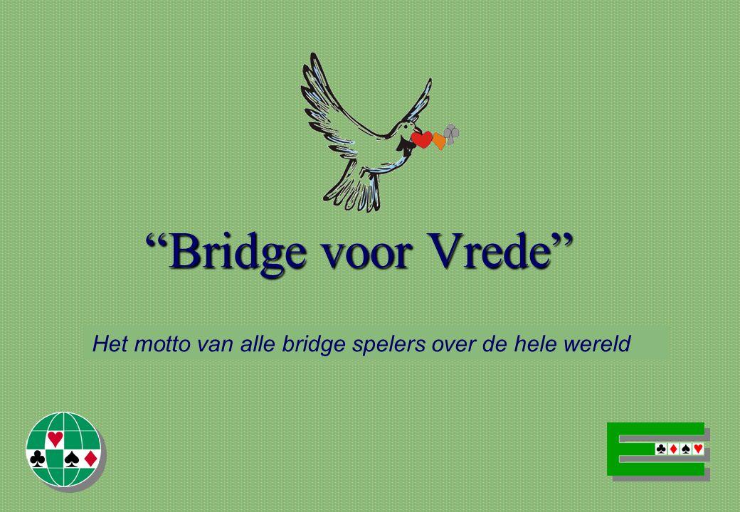 """""""Bridge voor Vrede"""" Het motto van alle bridge spelers over de hele wereld"""