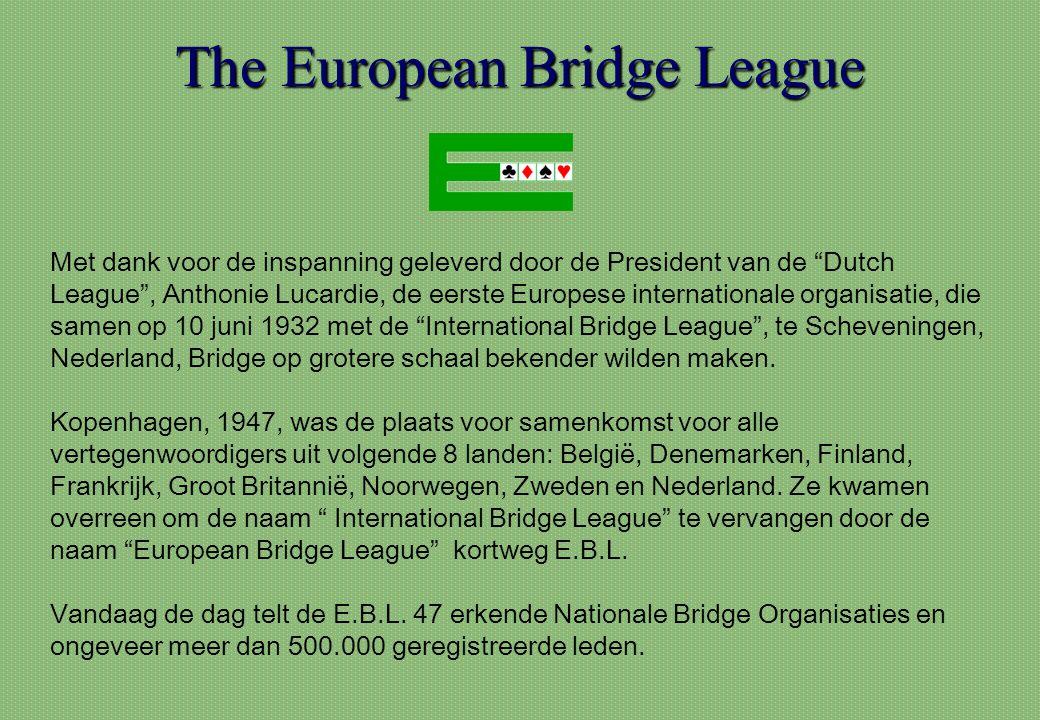 """The European Bridge League Met dank voor de inspanning geleverd door de President van de """"Dutch League"""", Anthonie Lucardie, de eerste Europese interna"""