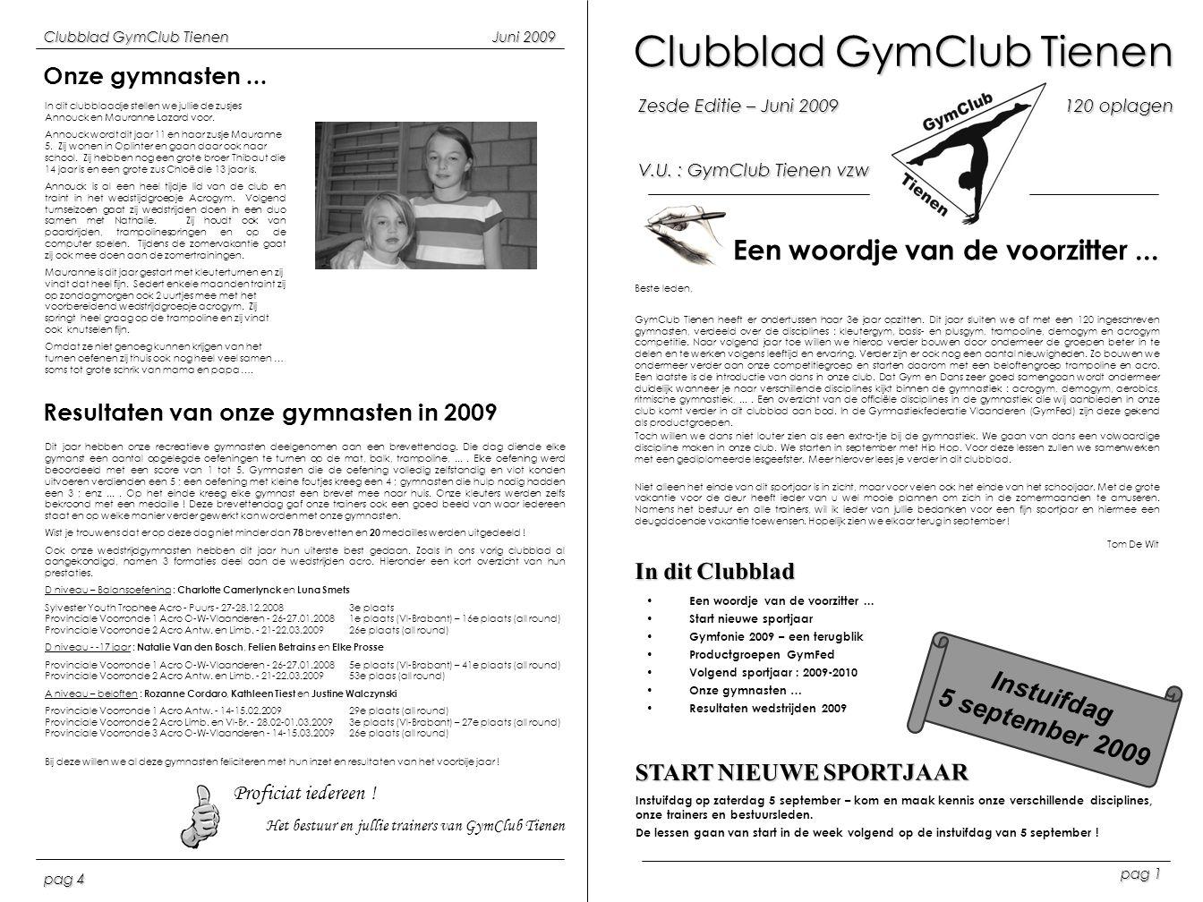 Instuifdag 5 september 2009 Clubblad GymClub Tienen Zesde Editie – Juni 2009120 oplagen V.U. : GymClub Tienen vzw Een woordje van de voorzitter... Bes