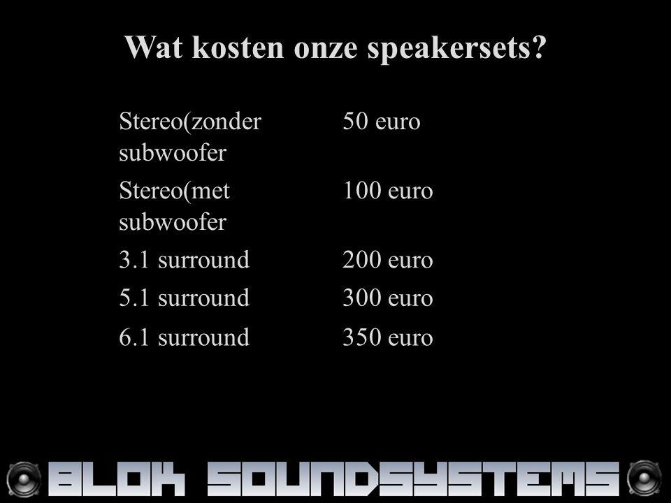Wat kosten onze speakersets.