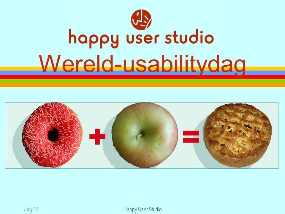 July 14Happy User Studio Wereld-usabilitydag