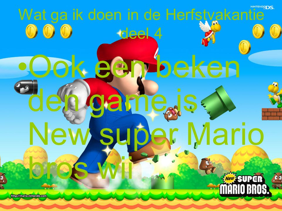 Wat ga ik doen in de Herfstvakantie deel 4 •O•Ook een beken den game is New super Mario bros wii