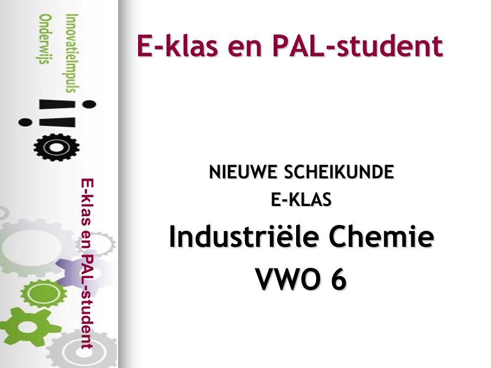 E-klas en PAL-student Context Leerling loopt stage in chemische fabriek en krijgt verschillende klussen PALstudent en docent helpen/sturen vanuit school