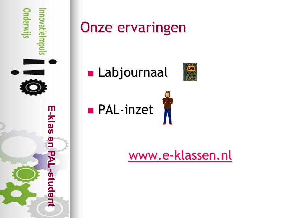 E-klas en PAL-student www.e-klassen.nl Onze ervaringen  Labjournaal  PAL-inzet