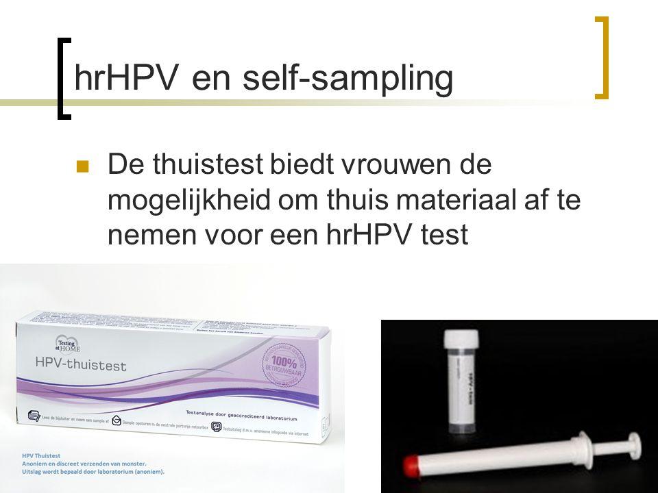 hrHPV en self-sampling  De thuistest biedt vrouwen de mogelijkheid om thuis materiaal af te nemen voor een hrHPV test