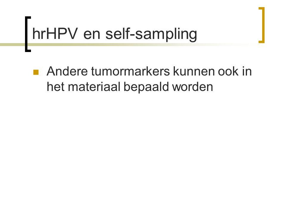 hrHPV en self-sampling  Andere tumormarkers kunnen ook in het materiaal bepaald worden  Methyleringsmarkers  TERC gain  Viral load  P16  Etc.