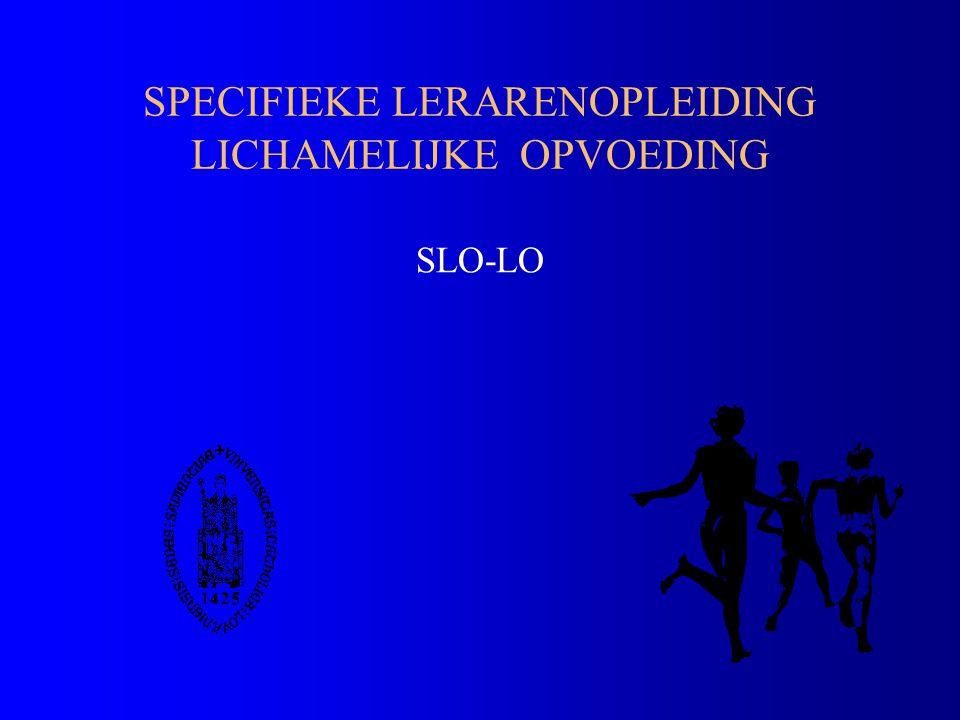 SLO-LO aan de K.U.Leuven l Situering –Extra jaarprogramma (60 stp) met extra diploma –Coördinatie: AVL (Academisch Vormingscentrum voor Leraren) –11 SLO's (specifieke lerarenopleiding) –Biomedische groep: slo-lo en slo-gzw: één programma via POC l Kwaliteit –Programma 60 stp (theorie + praktijk) –Begeleiding & ondersteuning –Vak- en stageconcept l Specifiek –Vakdidactiek LO – vdd-onderzoek l Flexibel –Uurrooster (planning, spreiding, …) –Combinatie (lio-baan, interim, …)  Keuze –Doordacht - Ik wil leraar LO worden!