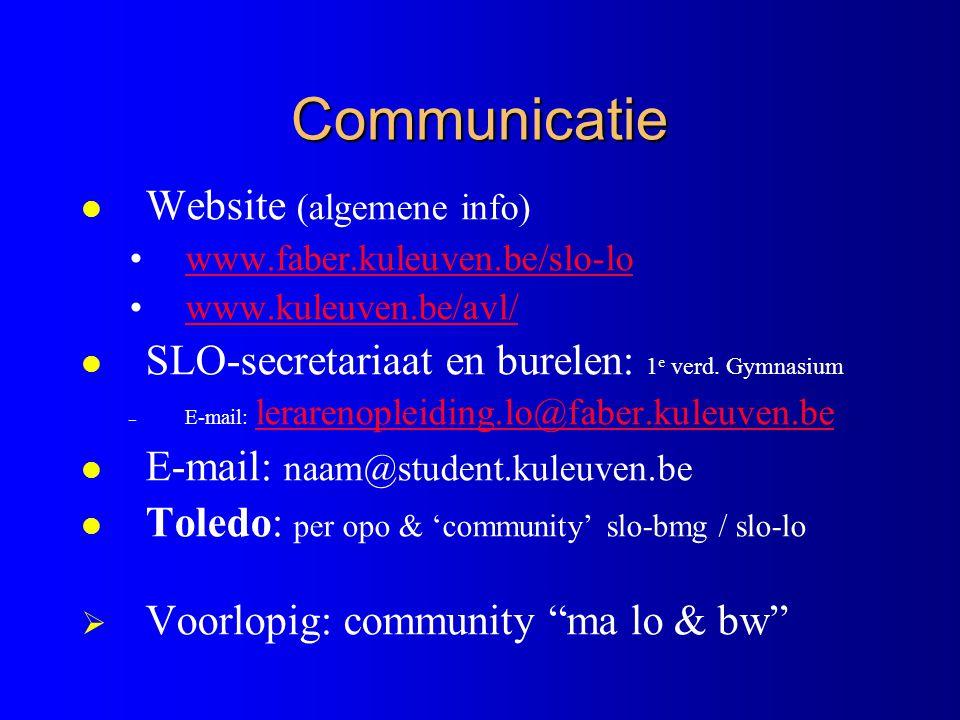 Communicatie l Website (algemene info) •www.faber.kuleuven.be/slo-lowww.faber.kuleuven.be/slo-lo •www.kuleuven.be/avl/www.kuleuven.be/avl/ l SLO-secretariaat en burelen: 1 e verd.