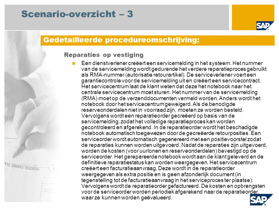 Scenario-overzicht – 3 Reparaties op vestiging  Een dienstverlener creëert een servicemelding in het systeem.