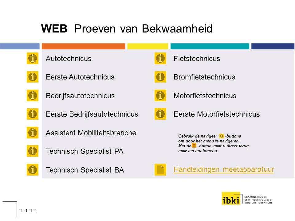 WEB Proeven van Bekwaamheid Autotechnicus Bedrijfsautotechnicus Eerste Bedrijfsautotechnicus Assistent Mobiliteitsbranche Eerste Autotechnicus Technis