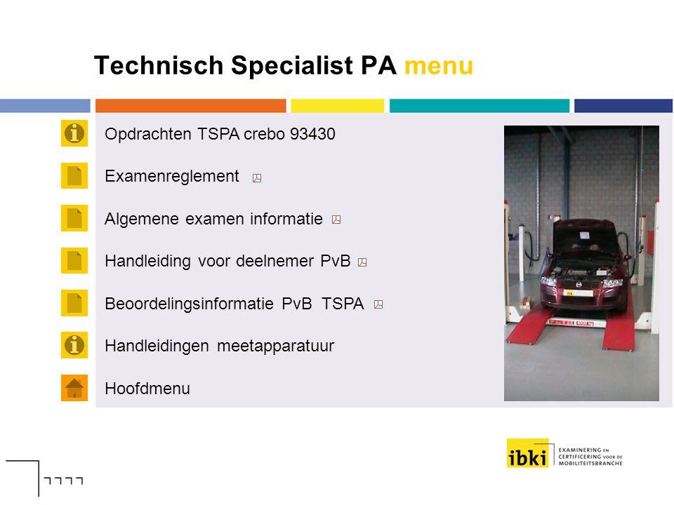 Technisch Specialist PA menu Opdrachten TSPA crebo 93430 Hoofdmenu Examenreglement Algemene examen informatie Handleiding voor deelnemer PvB Handleidi