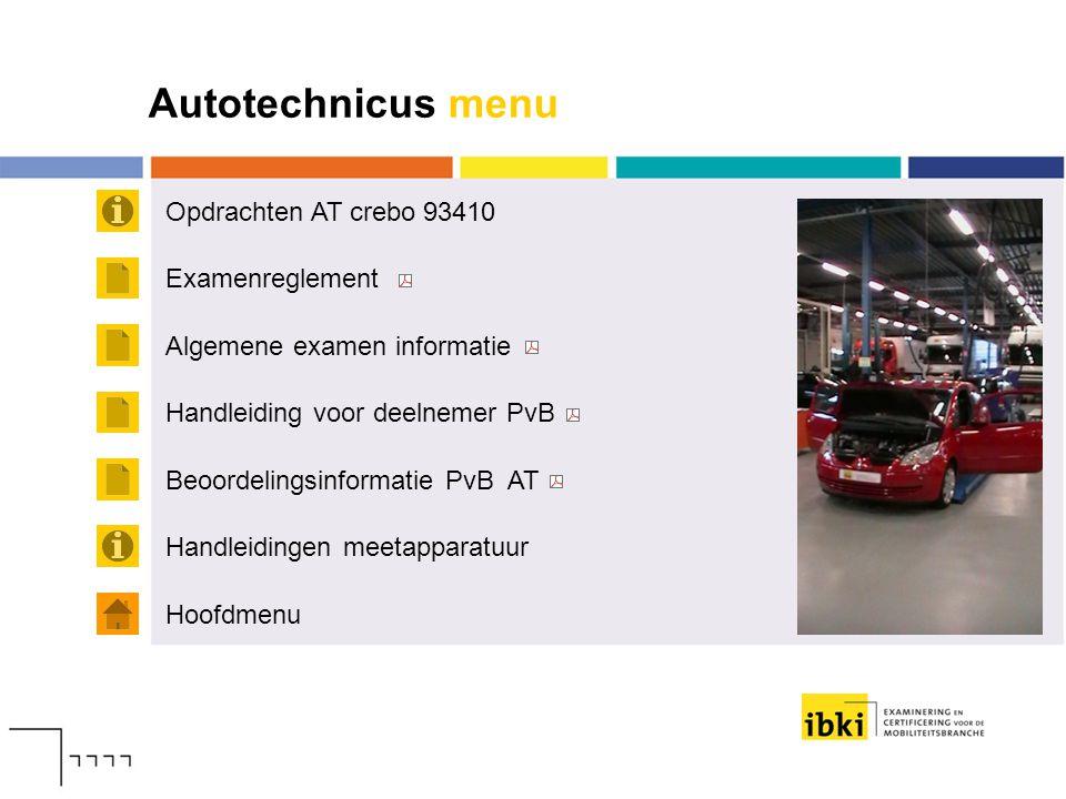 Autotechnicus menu Opdrachten AT crebo 93410 Examenreglement Hoofdmenu Algemene examen informatie Handleiding voor deelnemer PvB Handleidingen meetapp