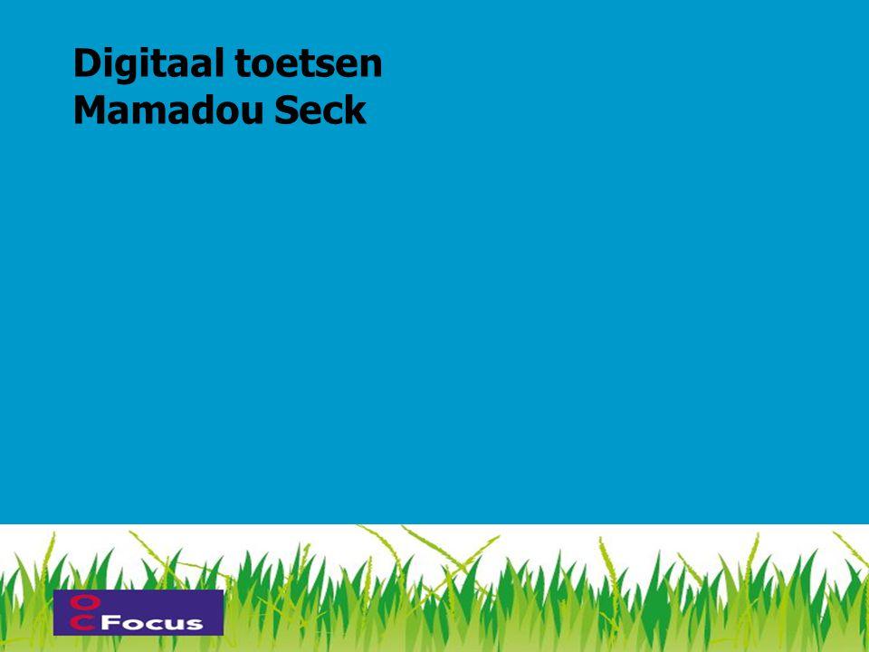 Digitaal toetsen Mamadou Seck