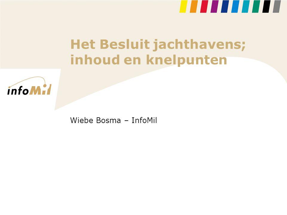Het Besluit jachthavens; inhoud en knelpunten Wiebe Bosma – InfoMil