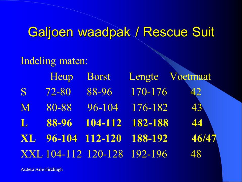 Auteur Arie Hiddingh Galjoen waadpak / Rescue Suit Indeling maten: Heup Borst Lengte Voetmaat S 72-80 88-96 170-176 42 M 80-88 96-104 176-182 43 L 88-