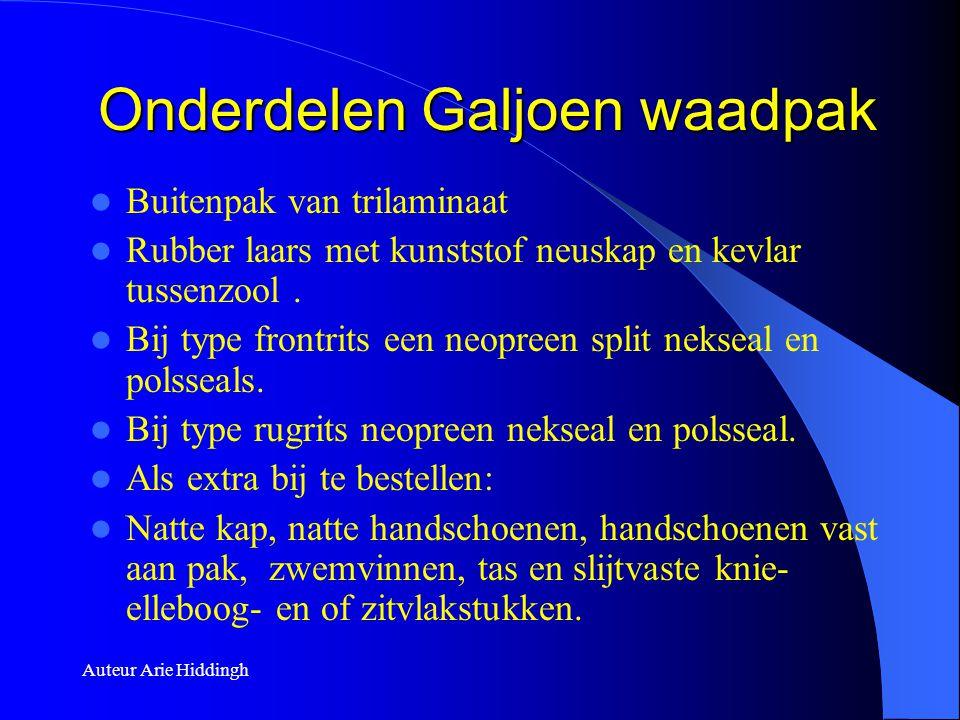 Auteur Arie Hiddingh Onderdelen Galjoen waadpak  Buitenpak van trilaminaat  Rubber laars met kunststof neuskap en kevlar tussenzool.  Bij type fron