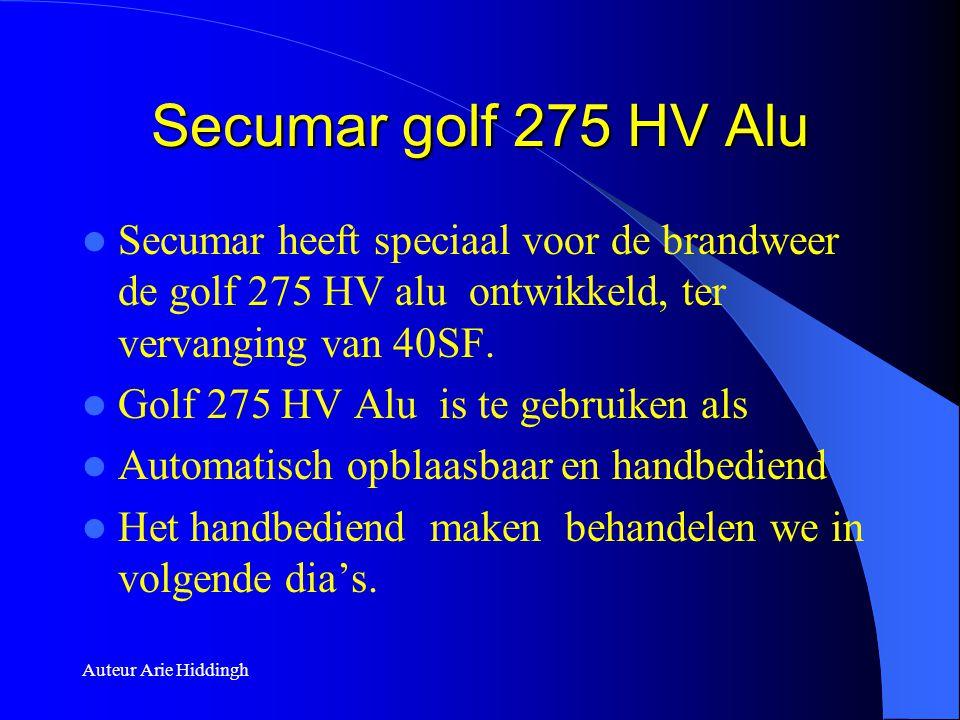 Secumar golf 275 HV Alu  Secumar heeft speciaal voor de brandweer de golf 275 HV alu ontwikkeld, ter vervanging van 40SF.  Golf 275 HV Alu is te geb