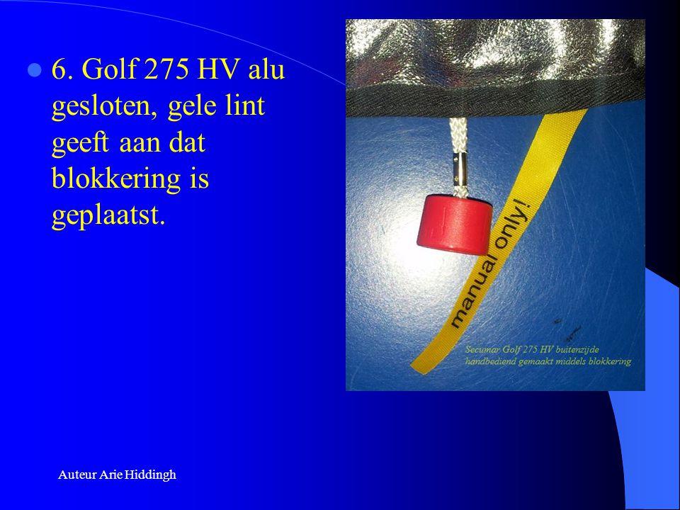  6. Golf 275 HV alu gesloten, gele lint geeft aan dat blokkering is geplaatst. Auteur Arie Hiddingh