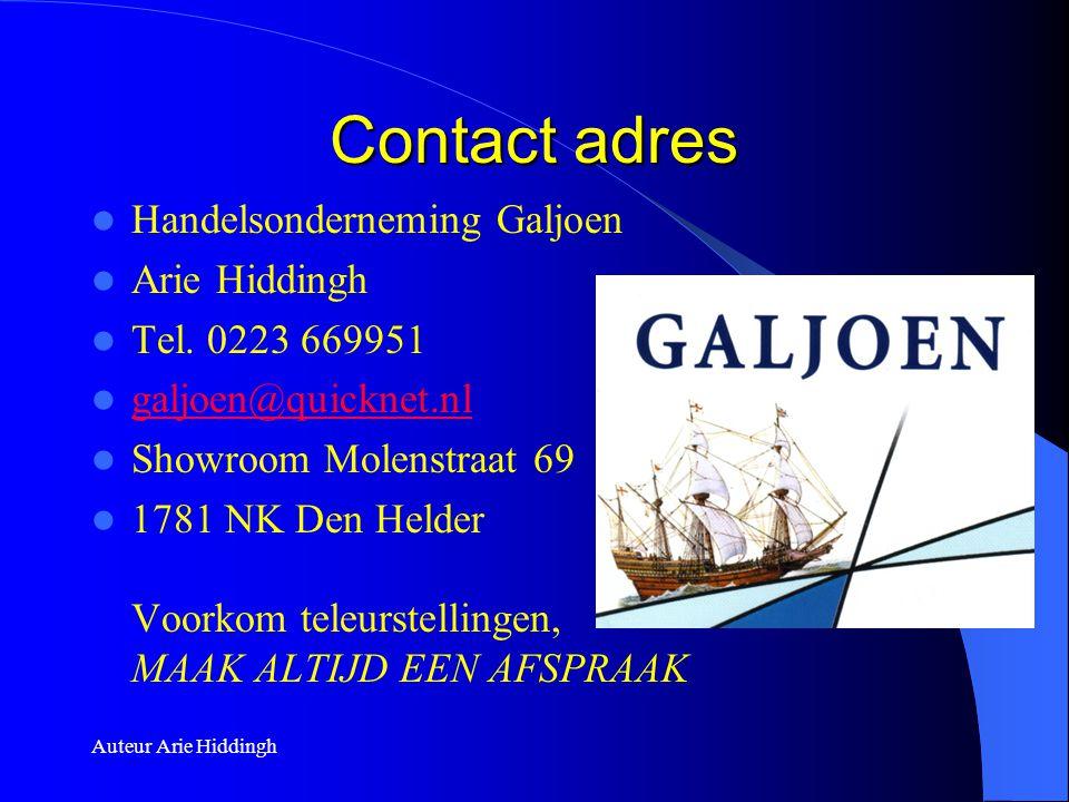 Auteur Arie Hiddingh Contact adres  Handelsonderneming Galjoen  Arie Hiddingh  Tel. 0223 669951  galjoen@quicknet.nl galjoen@quicknet.nl  Showroo