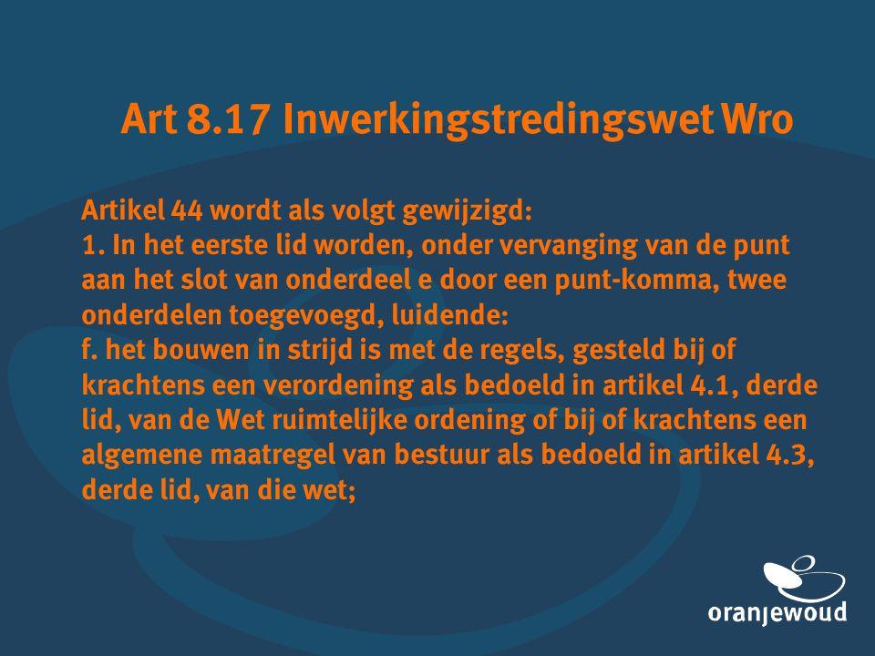 Artikel 44 wordt als volgt gewijzigd: 1. In het eerste lid worden, onder vervanging van de punt aan het slot van onderdeel e door een punt-komma, twee
