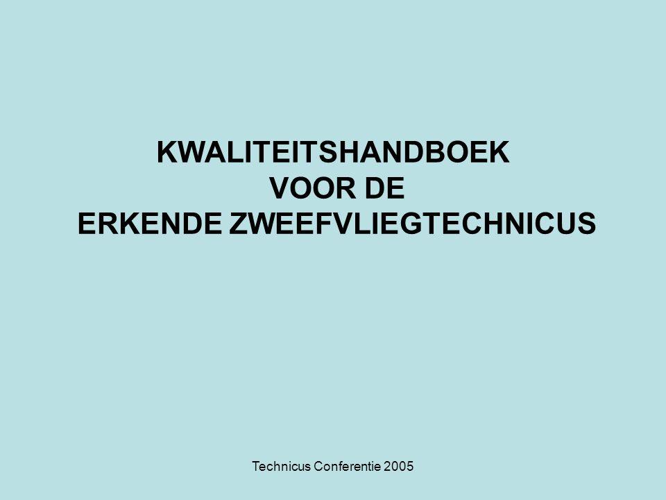 Technicus Conferentie 2005 KWALITEITSHANDBOEK VOOR DE ERKENDE ZWEEFVLIEGTECHNICUS