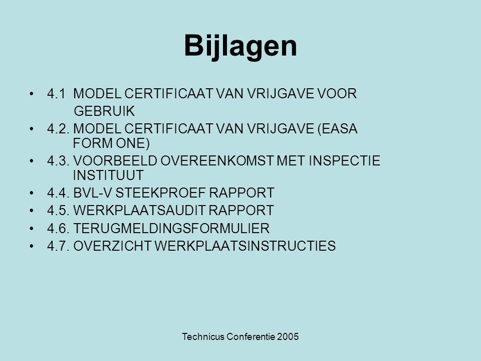 Technicus Conferentie 2005 Bijlagen •4.1 MODEL CERTIFICAAT VAN VRIJGAVE VOOR GEBRUIK •4.2. MODEL CERTIFICAAT VAN VRIJGAVE (EASA FORM ONE) •4.3. VOORBE