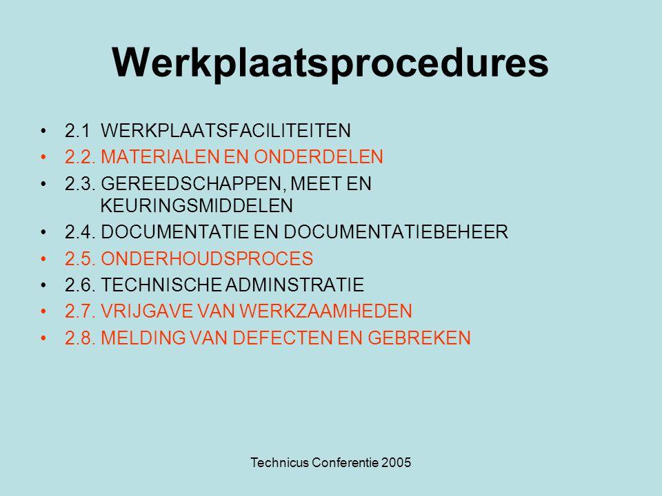 Technicus Conferentie 2005 Werkplaatsprocedures •2.1 WERKPLAATSFACILITEITEN •2.2. MATERIALEN EN ONDERDELEN •2.3. GEREEDSCHAPPEN, MEET EN KEURINGSMIDDE