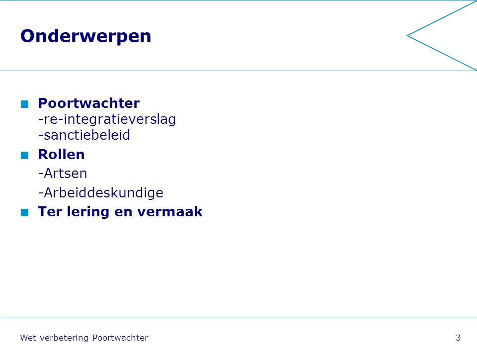 Wet verbetering Poortwachter4 Stappen in re-integratie Is de werknemer geschikt voor het eigen werk.