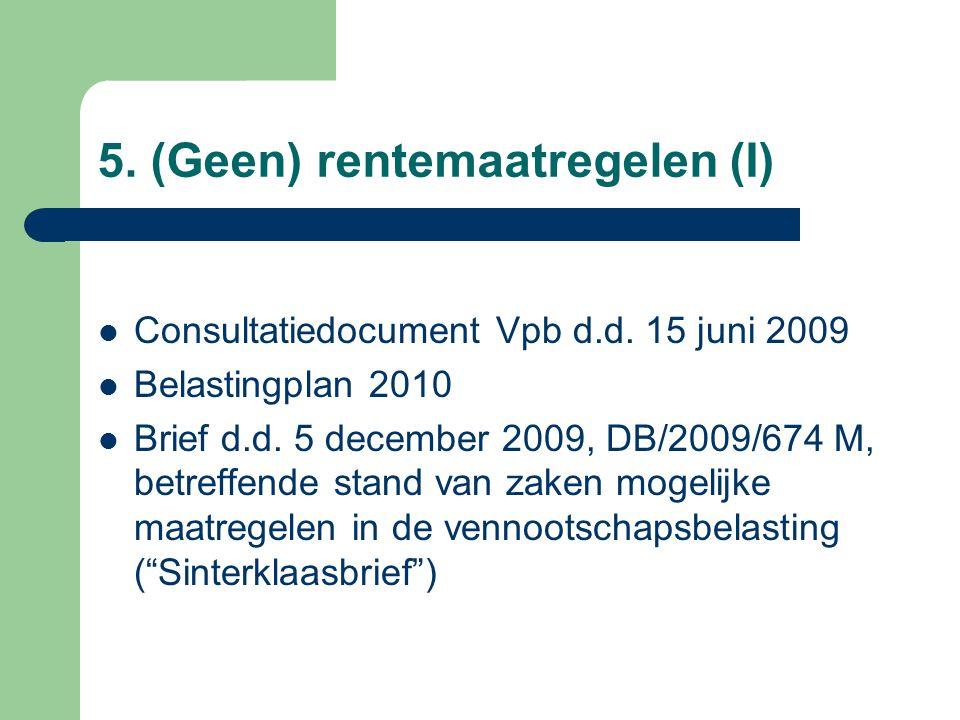 5.(Geen) rentemaatregelen (II) Consultatiedocument Vpb d.d.