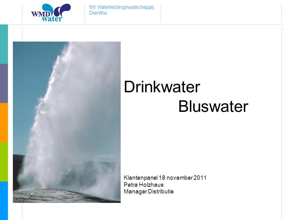 NV Waterleidingmaatschappij Drenthe Drinkwater Bluswater Klantenpanel 18 november 2011 Petra Holzhaus Manager Distributie