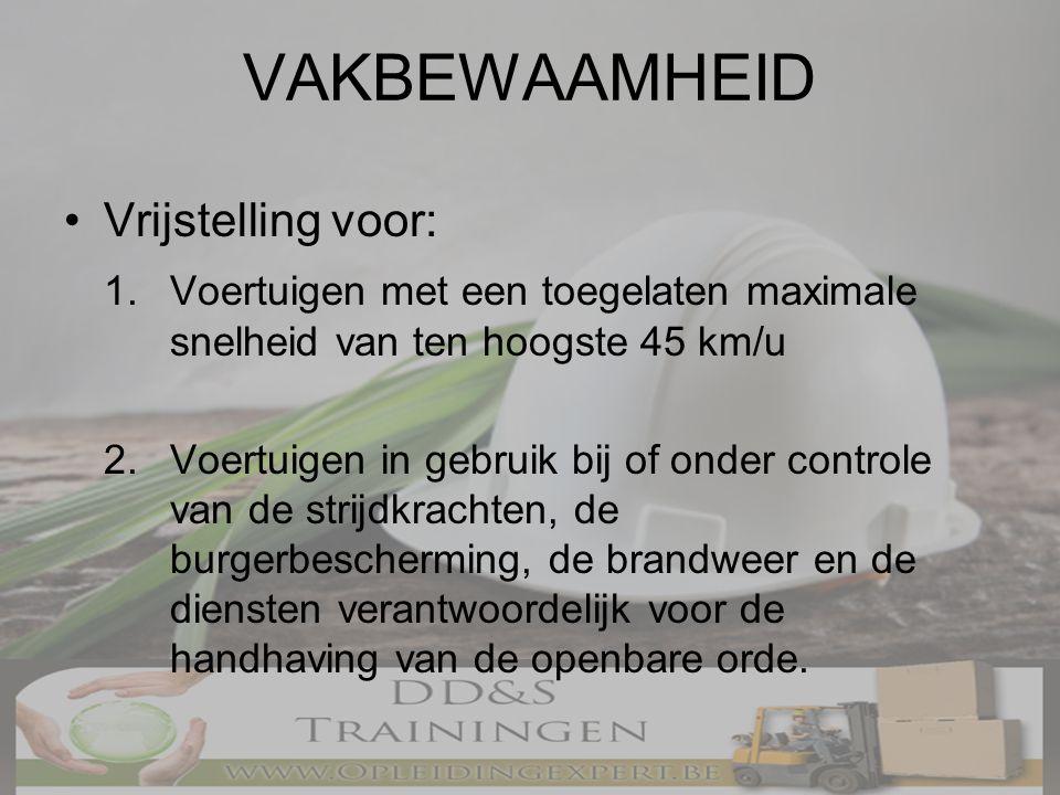 VAKBEWAAMHEID •Vrijstelling voor: 3.Voertuigen die op de weg worden getest i.v.m.